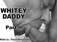 WHITEY DADDY PART II