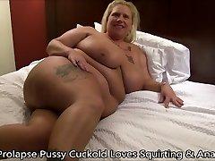 Prolaps Pussy Cuckold Liebt Weibliche Ejakulation & Anal